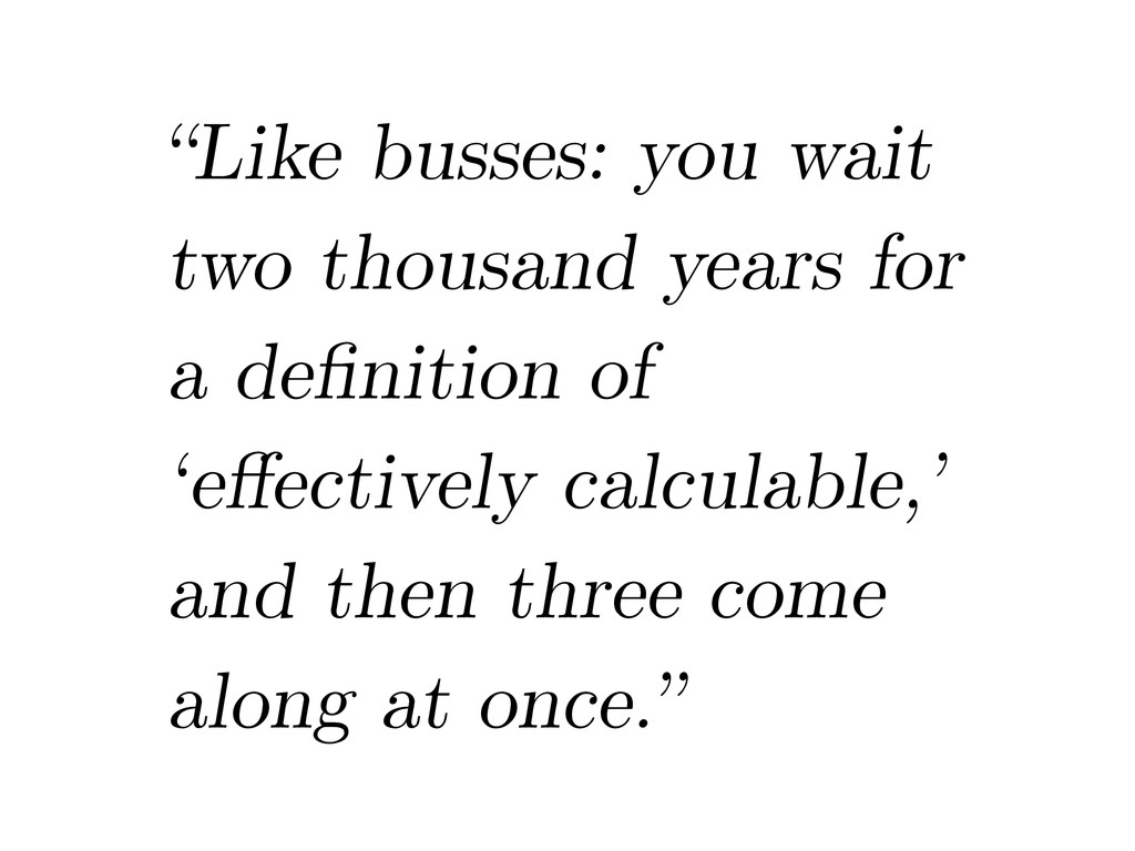 """""""Like busses: you wait two thousand years for a..."""