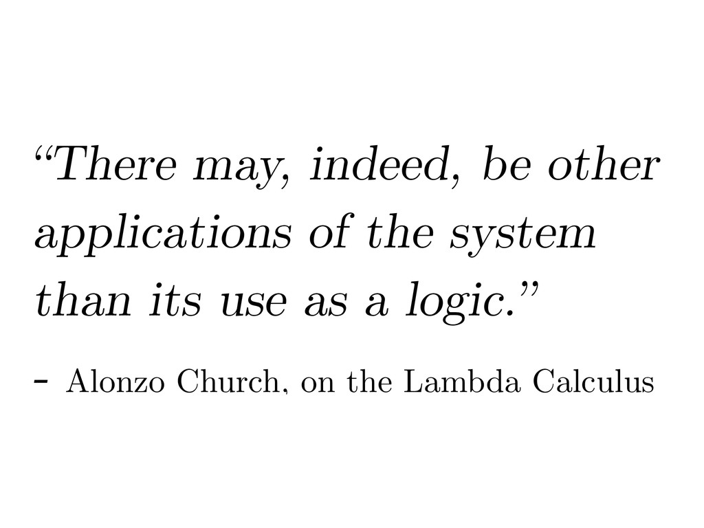 """""""There may, indeed, be other applications of th..."""