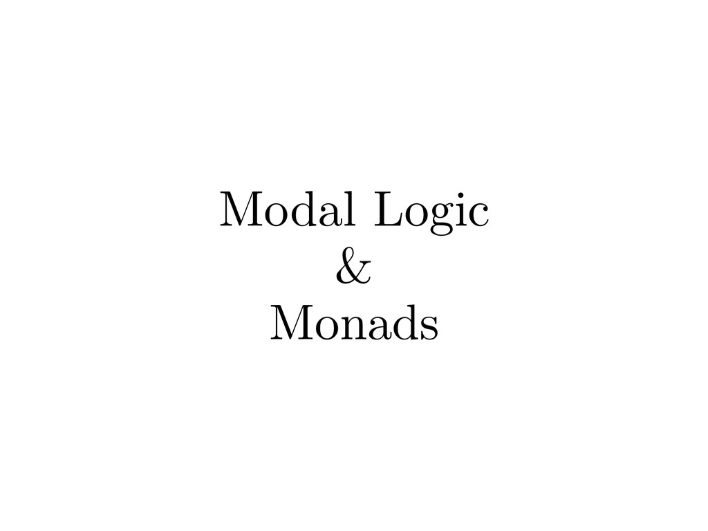 Modal Logic & Monads