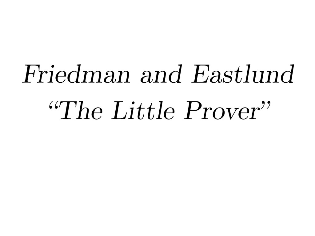 """Friedman and Eastlund """"The Little Prover"""""""