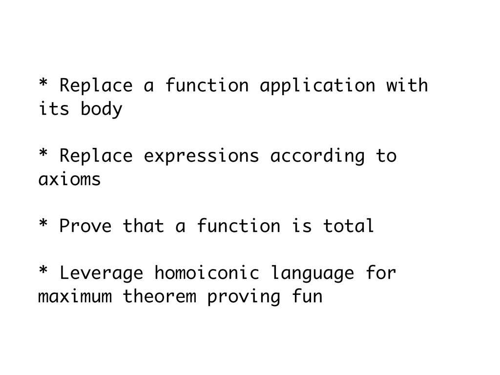 * Replace a function application with its body ...