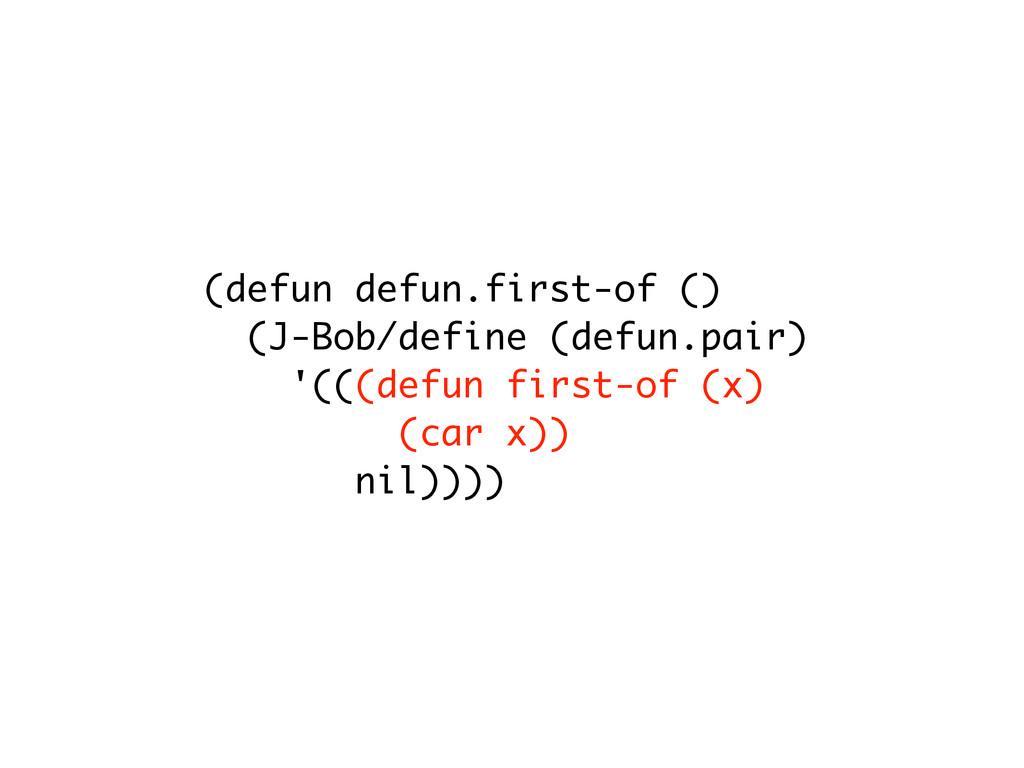 (defun defun.first-of () (J-Bob/define (defun.p...