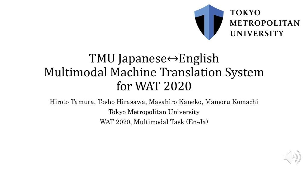 TMU Japanese↔English Multimodal Machine Transla...