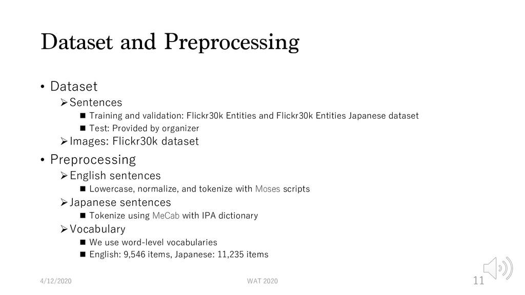 Dataset and Preprocessing • Dataset ØSentences ...