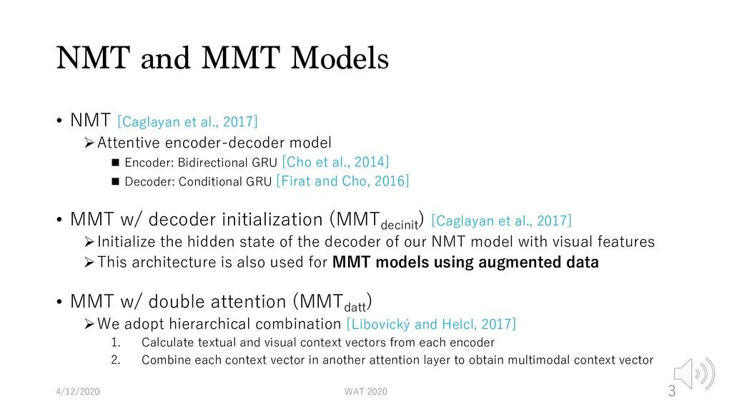 NMT and MMT Models • NMT [Caglayan et al., 2017...