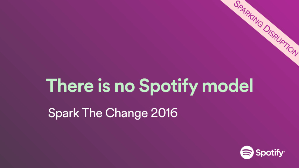 There is no Spotify model Spark The Change 2016...