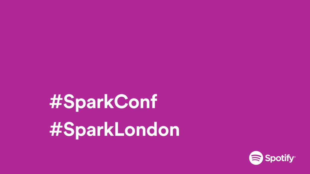 #SparkConf #SparkLondon