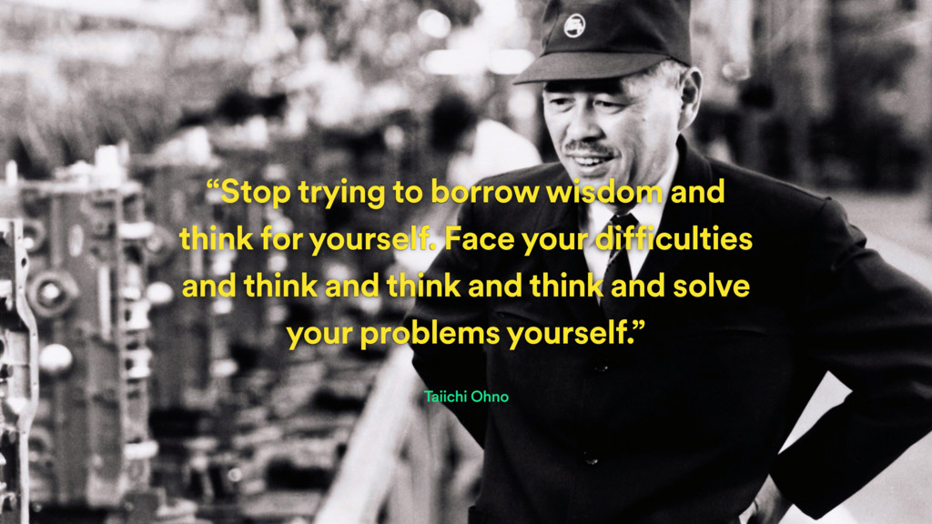 """""""Stop trying to borrow wisdom and think for you..."""