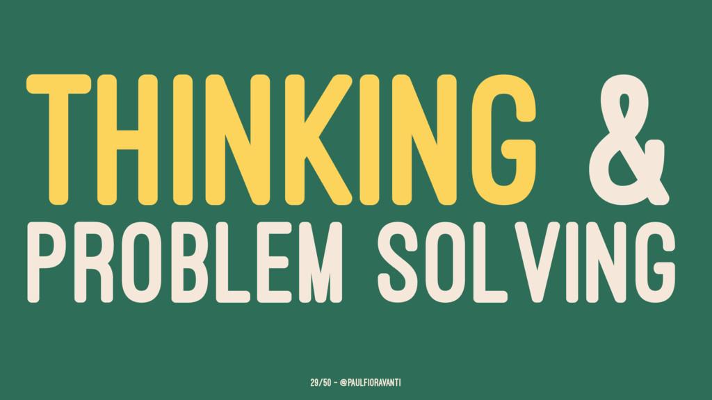 THINKING & PROBLEM SOLVING 29/50 — @paulfiorava...