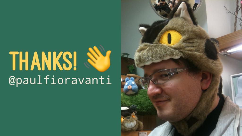 THANKS! ! @paulfioravanti