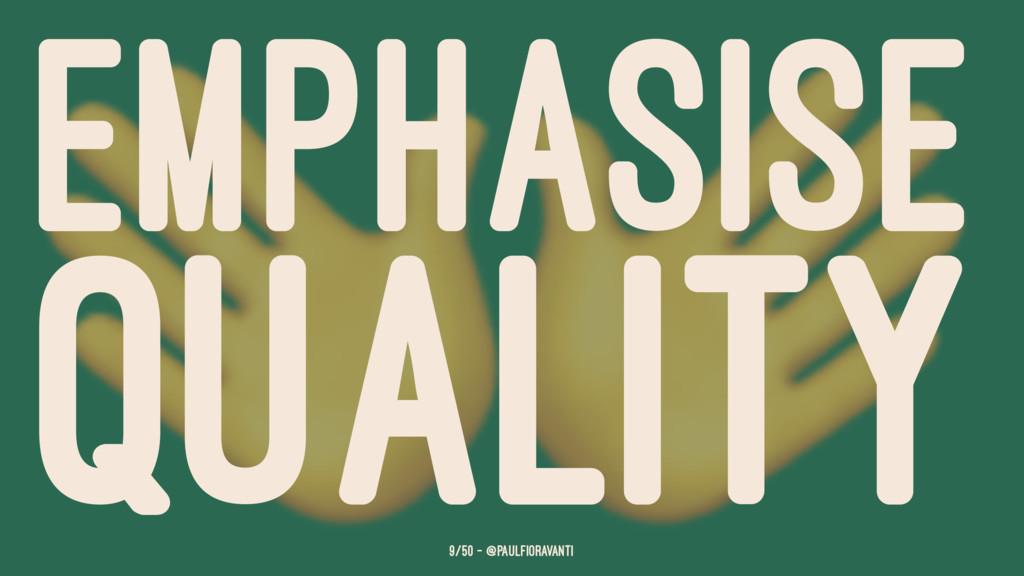 EMPHASISE QUALITY 9/50 — @paulfioravanti