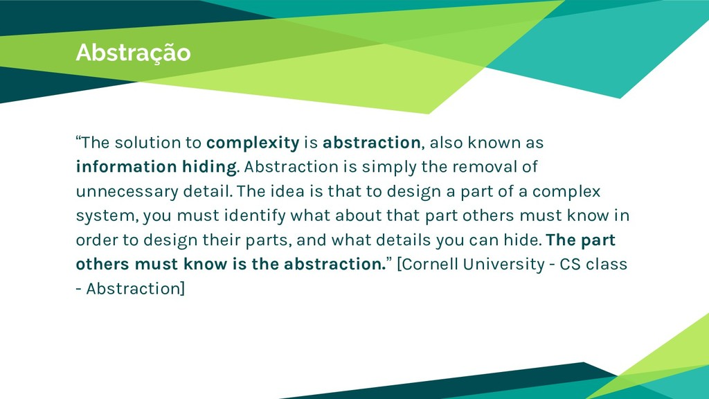 "Abstração ""The solution to complexity is abstra..."
