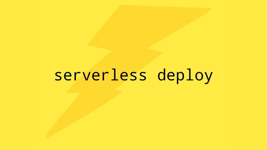 serverless deploy