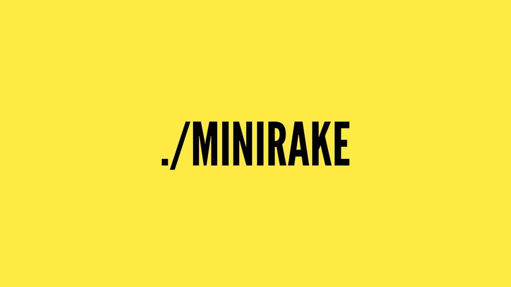 ./MINIRAKE