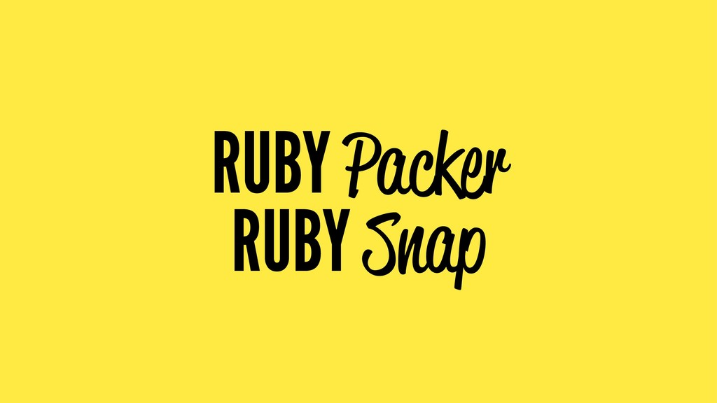RUBY Packer RUBY Snap