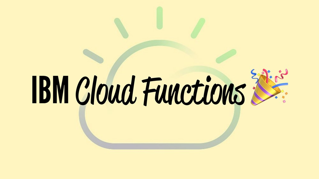 IBM Cloud Functions
