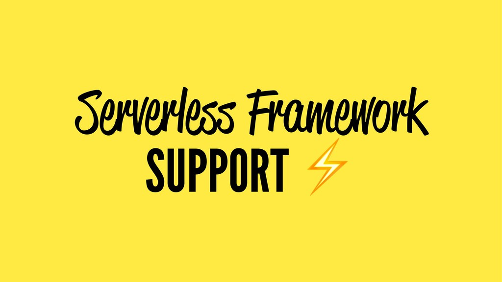 Serverless Framework SUPPORT
