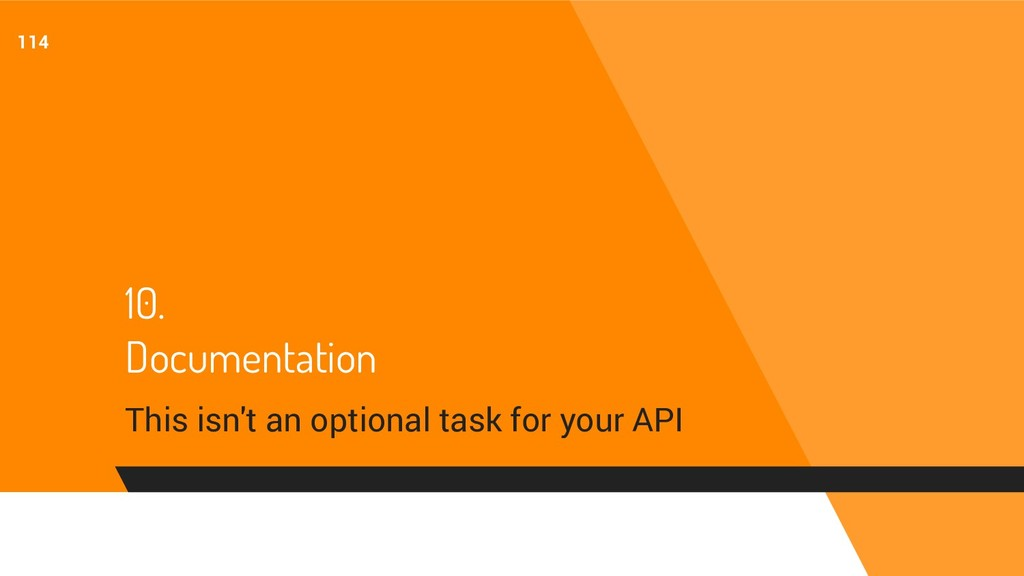10. Documentation This isn't an optional task f...