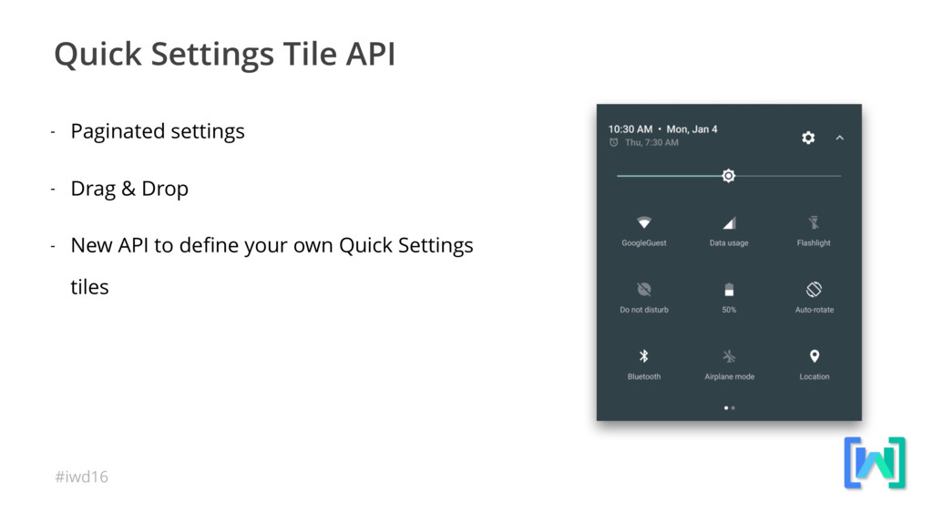 #iwd16 Quick Settings Tile API - Paginated sett...