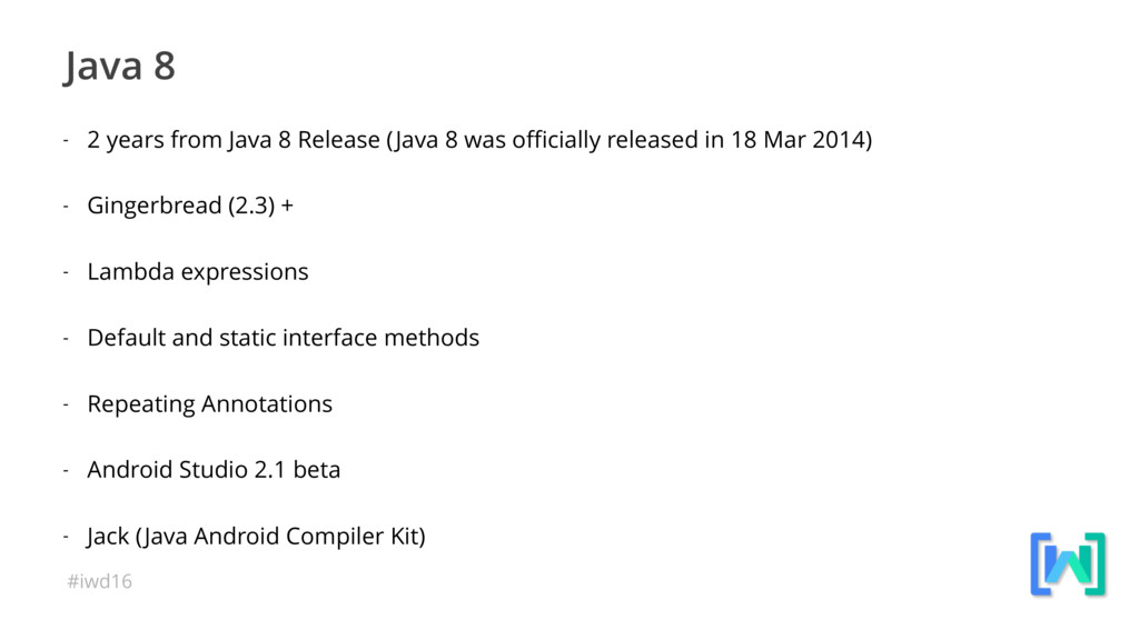 #iwd16 Java 8 - 2 years from Java 8 Release (Ja...