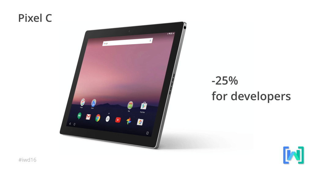 #iwd16 Pixel C -25% 