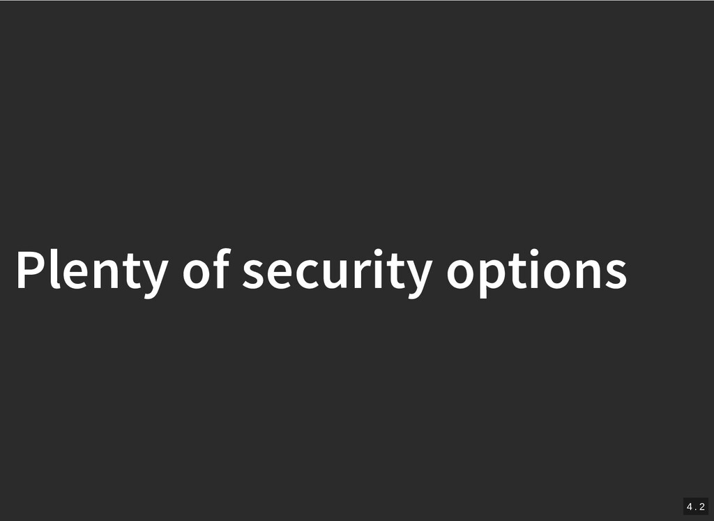 / Plenty of security options Plenty of security...