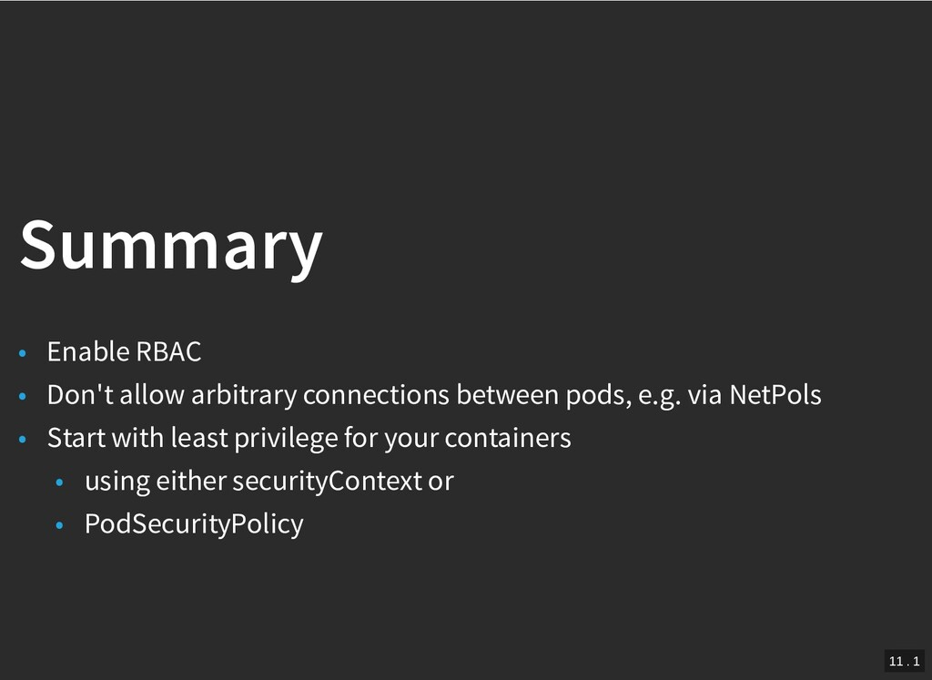 / Summary Summary • Enable RBAC • Don't allow a...