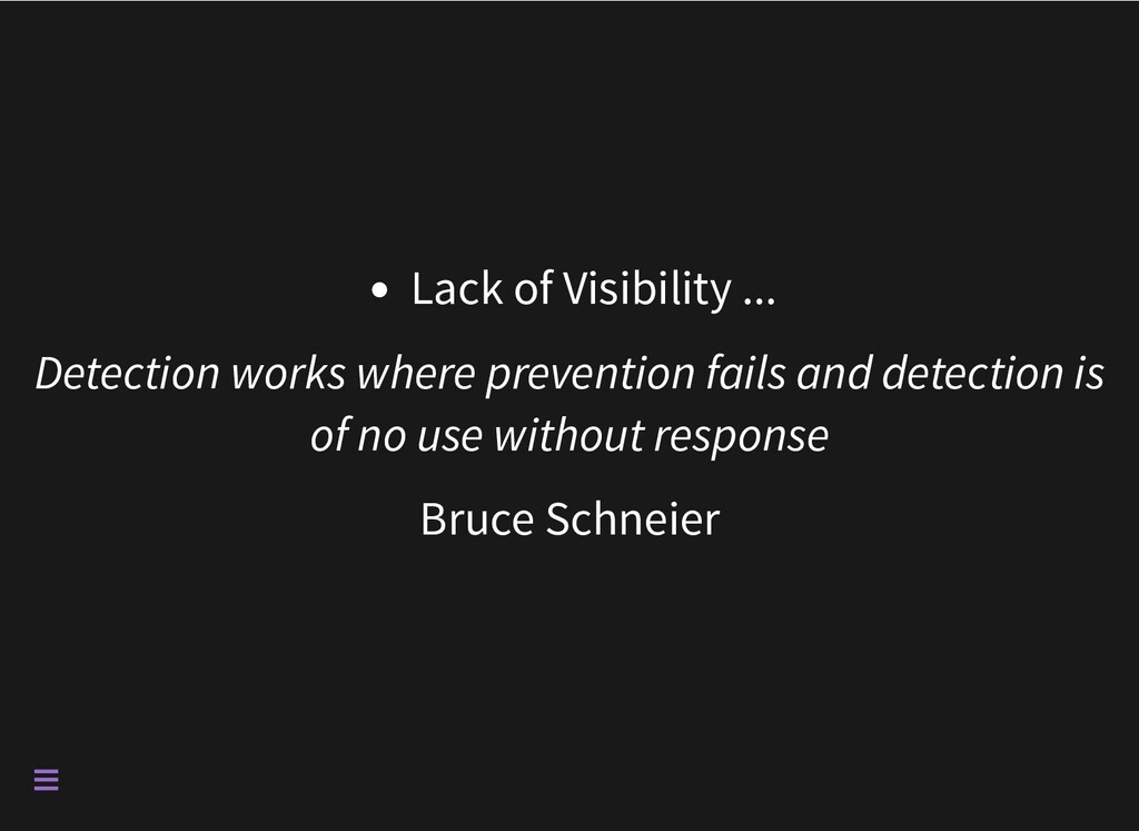 Lack of Visibility ... Detection works where pr...