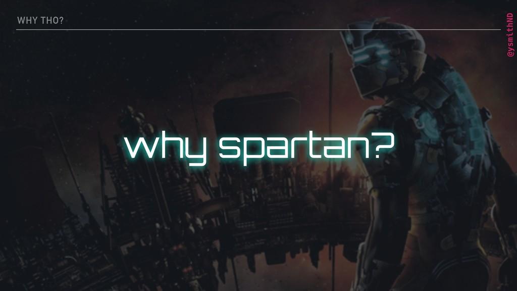 @ysmithND WHY THO? why spartan?