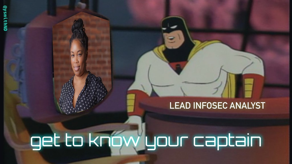 @ysmithND LEAD INFOSEC ANALYST get to know your...