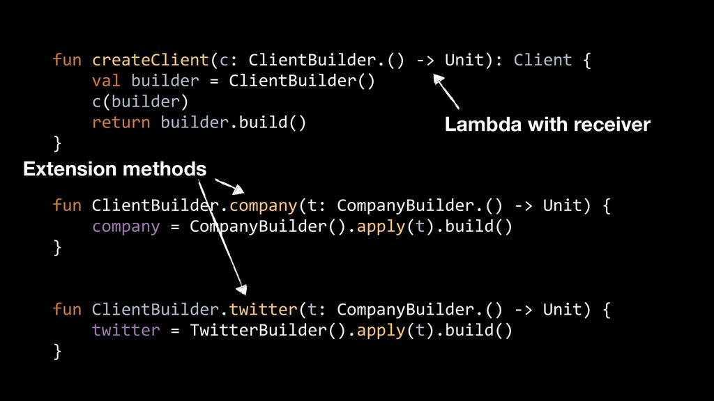 fun createClient(c: ClientBuilder.() -> Unit): ...