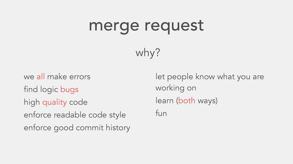 merge request why? we all make errors find logi...