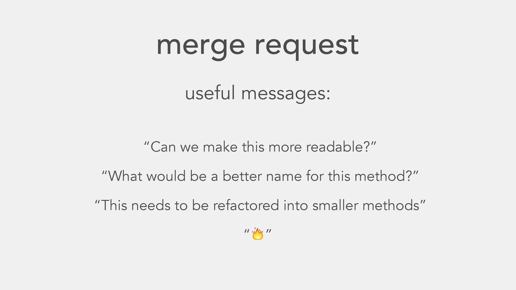 "merge request useful messages: ""Can we make thi..."