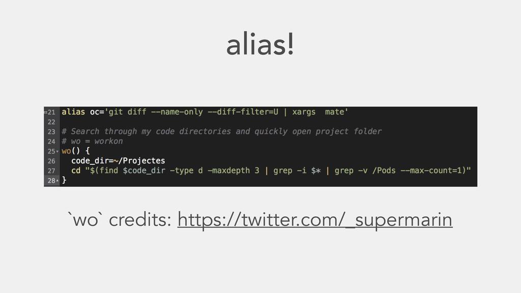 alias! `wo` credits: https://twitter.com/_super...