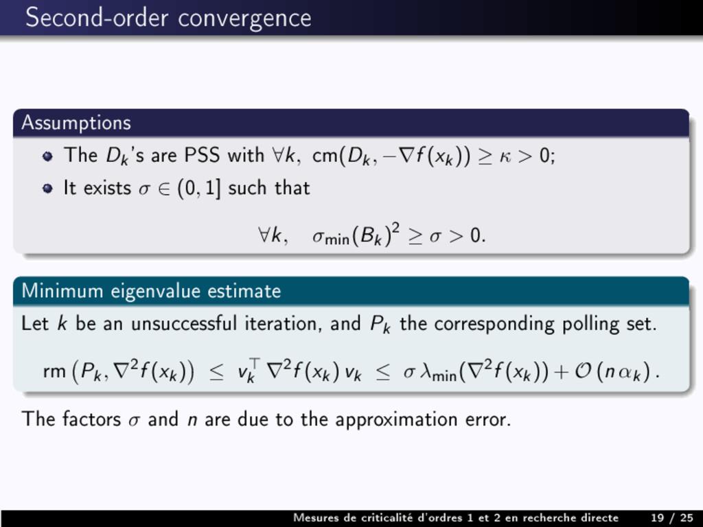 Second-order convergence Assumptions The D k 's...