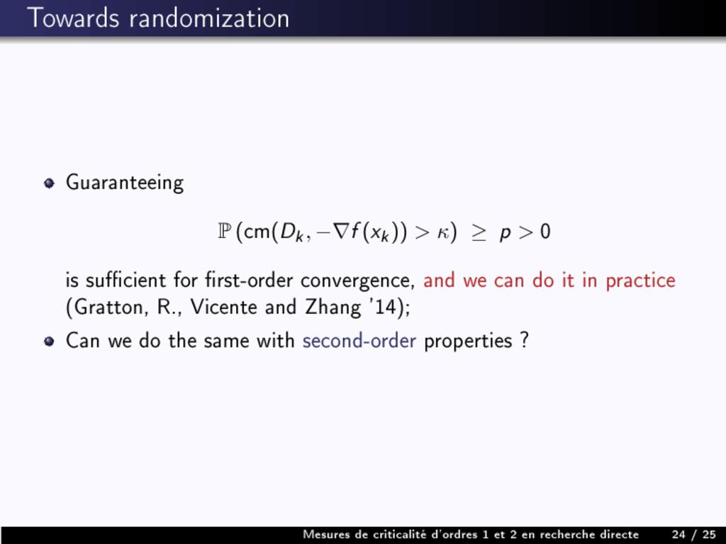 Towards randomization Guaranteeing P (cm(D k , ...