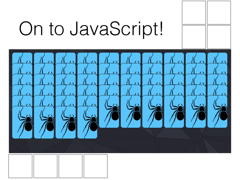 On to JavaScript!