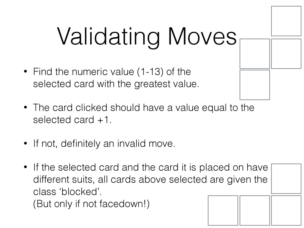 Validating Moves • Find the numeric value (1-13...