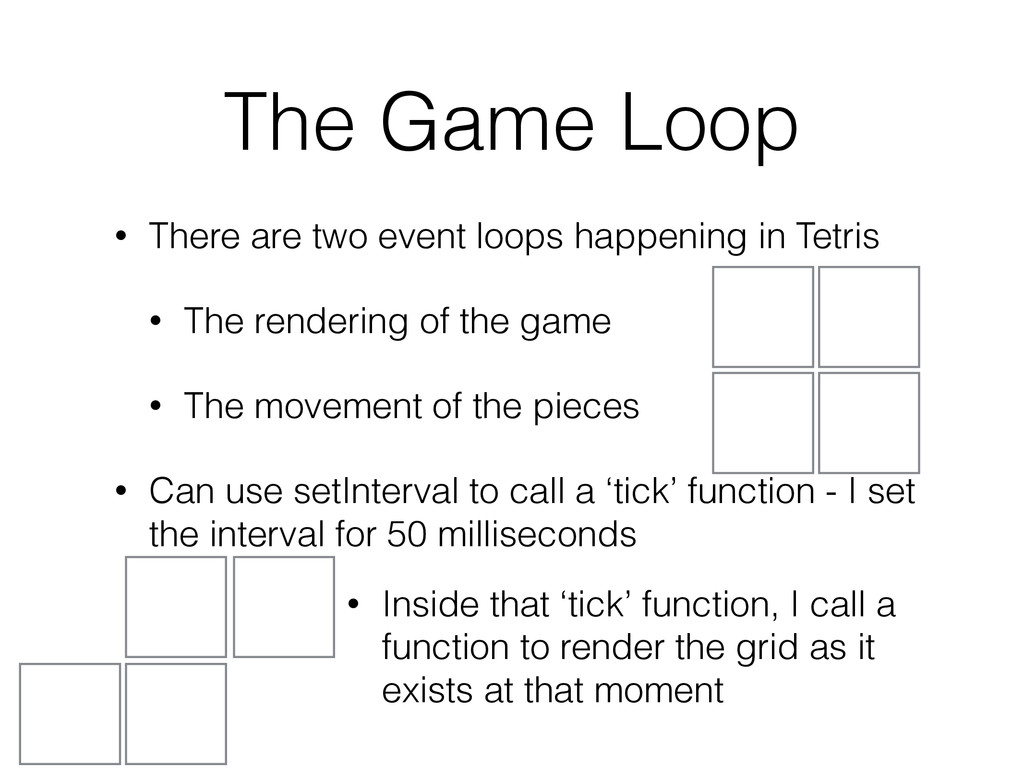 The Game Loop • There are two event loops happe...