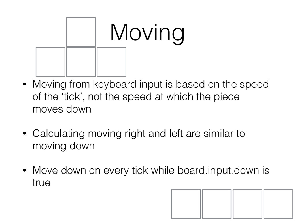 Moving • Moving from keyboard input is based on...