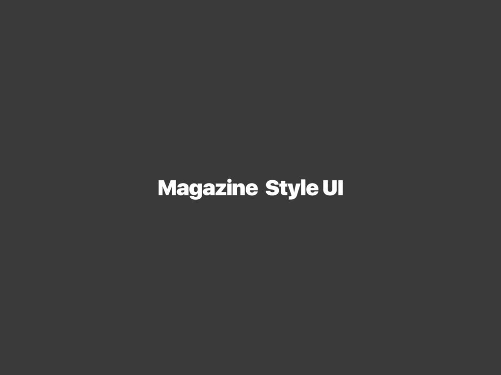 Magazine Style UI