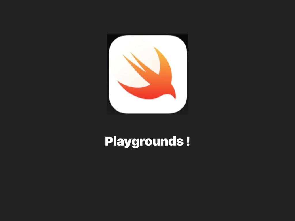 Playgrounds !