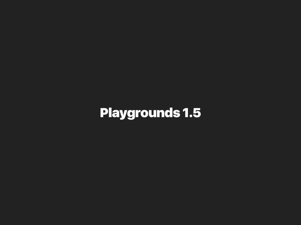 Playgrounds 1.5