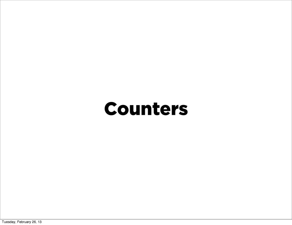 Counters Tuesday, February 26, 13
