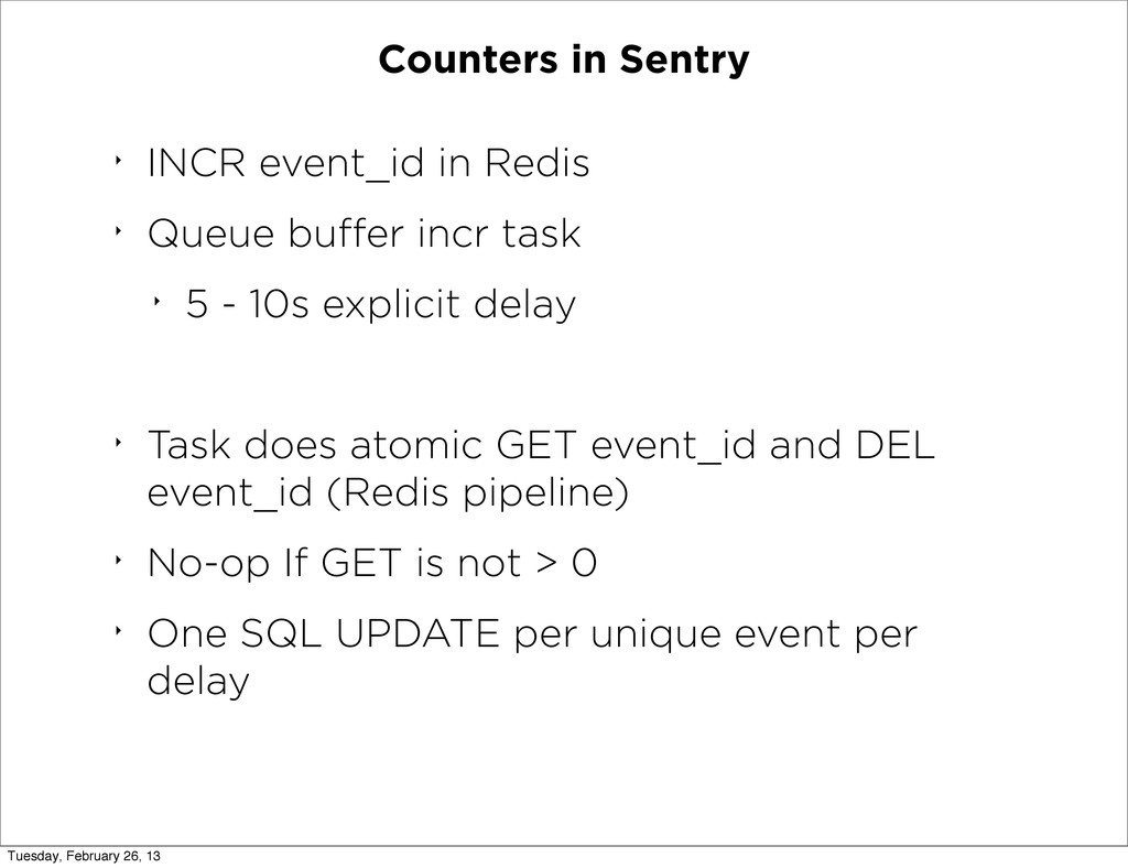 Counters in Sentry ‣ INCR event_id in Redis ‣ Q...