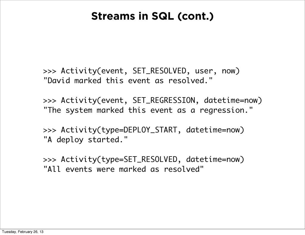 Streams in SQL (cont.) >>> Activity(event, SET_...