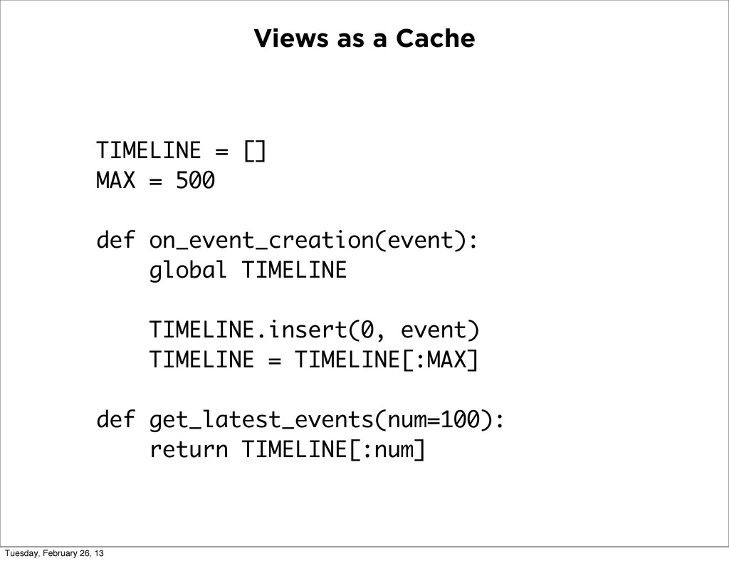 Views as a Cache TIMELINE = [] MAX = 500 def on...