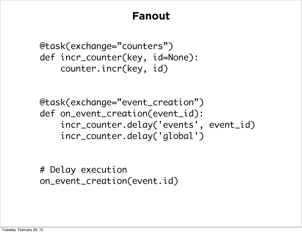 """Fanout @task(exchange=""""counters"""") def incr_coun..."""