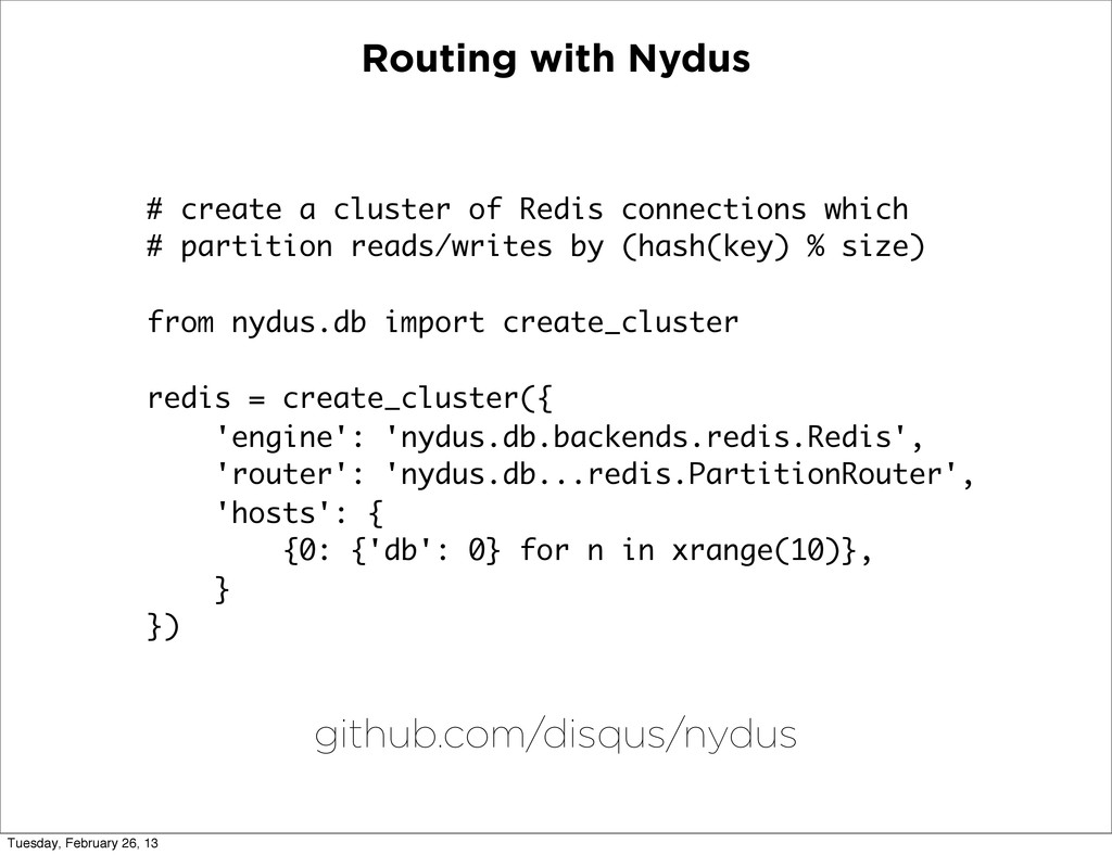 Routing with Nydus # create a cluster of Redis ...