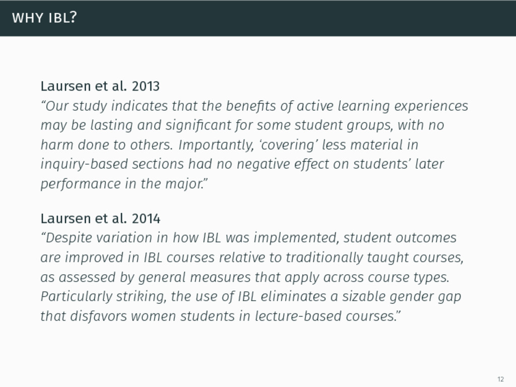 "why ibl? Laursen et al. 2013 ""Our study indicat..."